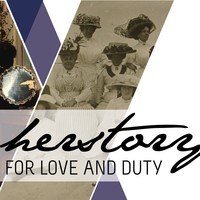 "Image: collage of women with text ""HerStory for Love and Duty"""