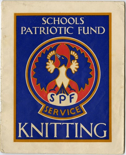 "Image: Booklet cover in red, blue and brown-yellow. It reads ""Schools Patriotic Fund Knitting"" and has an illustration of a bird with the words SPF Service written below it."